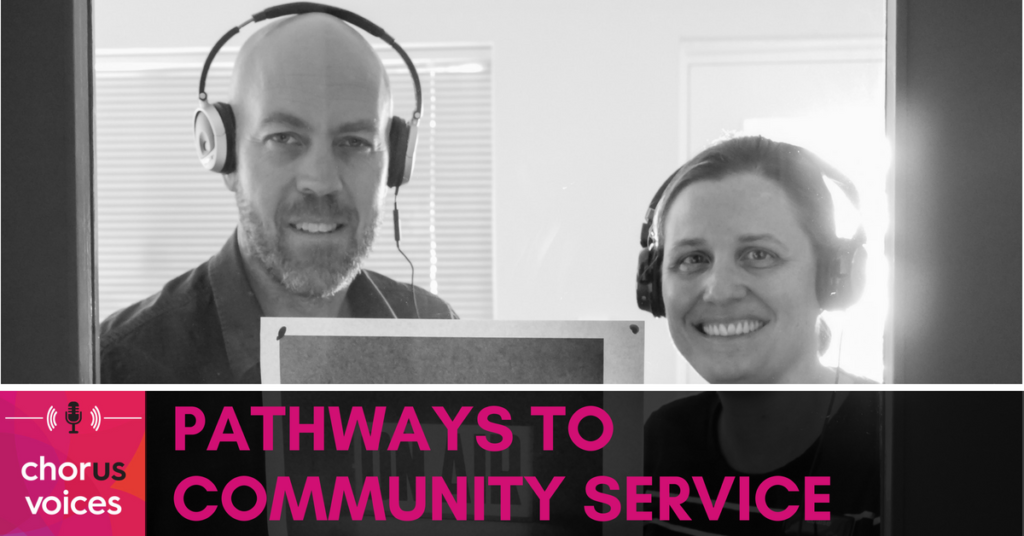 Chorus Voices Podcast: Pathways to Community Service