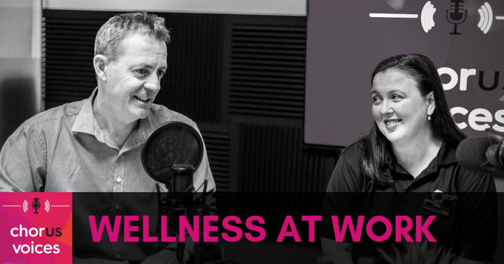 Chorus Voices Ep 25: Wellness at Work